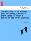 The Noctuary Or An Address From The Tombs A Poem In Blank Verse To Which Is Added An Ode On The Last Day