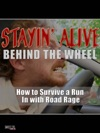 Stayin Alive Behind The Wheel