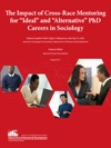 The Impact Of Cross-Race Mentoring For Ideal And Alternative PhD Careers In Sociology