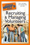 The Complete Idiots Guide To Recruiting And Managing Volunteers