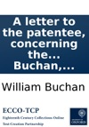 A Letter To The Patentee Concerning The Medical Properties Of The Fleecy Hosiery By William Buchan