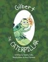 Hi Im Gilbert The Caterpillar