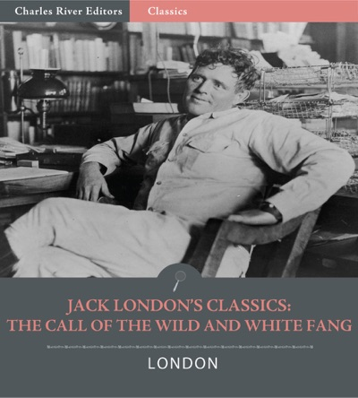 Jack Londons Classics The Call of the Wild and White Fang Illustrated Edition