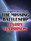 The Stainless Steel Rat In The Missing Battleship