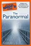 The Complete Idiots Guide To The Paranormal