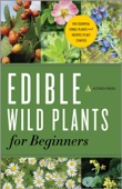 Edible Wild Plants for Beginners: The Essential Edible Plants and Recipes to Get Started - Althea Press Cover Art