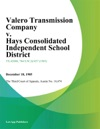 Valero Transmission Company V Hays Consolidated Independent School District