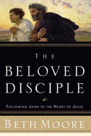 The Beloved Disciple - Beth Moore Book