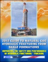 2012 Guide To Natural Gas Hydraulic Fracturing From Shale Formations