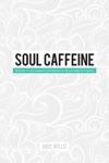 Soul Caffeine