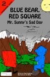 Blue Bear Red Square Mr Sunnys Sad Day