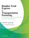 Boulder Fruit Express V Transportation Factoring