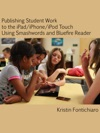 Publishing Student Writing To The IPadiPhoneiPod Touch Using Smashwords And Bluefire Reader