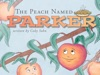 The Peach Named Parker