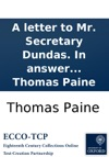 A Letter To Mr Secretary Dundas In Answer To His Speech On The Late Proclamation By Thomas Paine