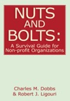 Nuts And Bolts A Survival Guide For Non-Profit Organizations