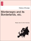 Montenegro And Its Borderlands Etc