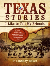 TEXAS STORIES I LIKE TO TELL MY FRIENDS