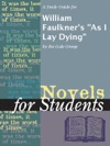 A Study Guide For William Faulkners As I Lay Dying