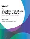 Wood V Carolina Telephone  Telegraph Co