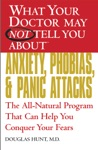 What Your Doctor May Not Tell You AboutTM Anxiety Phobias And Panic Attacks