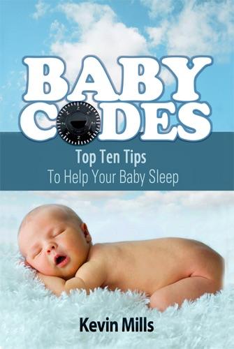 Baby Codes Top Ten Tips to Help Your Baby Sleep