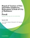 Board Of Trustees Of Fire And Police Employees Retirement System Of City Of Baltimore V Powell