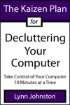 The Kaizen Plan For Decluttering Your Computer Take Control Of Your Computer 10 Minutes At A Time