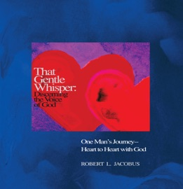 THAT GENTLE WHISPER: DISCERNING THE VOICE OF GOD