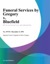Funeral Services By Gregory V Bluefield