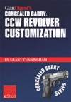 Gun Digests CCW Revolver Customization Concealed Carry EShort
