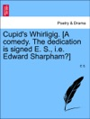 Cupids Whirligig A Comedy The Dedication Is Signed E S Ie Edward Sharpham