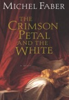 The Crimson Petal And The White