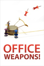 Office Weapons! - Authors of Instructables Book