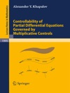 Controllability Of Partial Differential Equations Governed By Multiplicative Controls