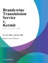 Brandywine Transmission Service V Kermit