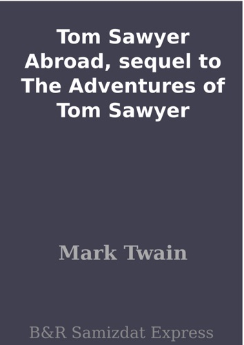 Tom Sawyer Abroad sequel to The Adventures of Tom Sawyer