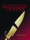 Shattered Destiny