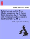 Select Views On The River Clyde Engraved By J Swan From Drawings By J Fleming With Historical And Descriptive Illustrations By J M L