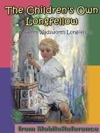 The Childrens Own Longfellow ILLUSTRATED