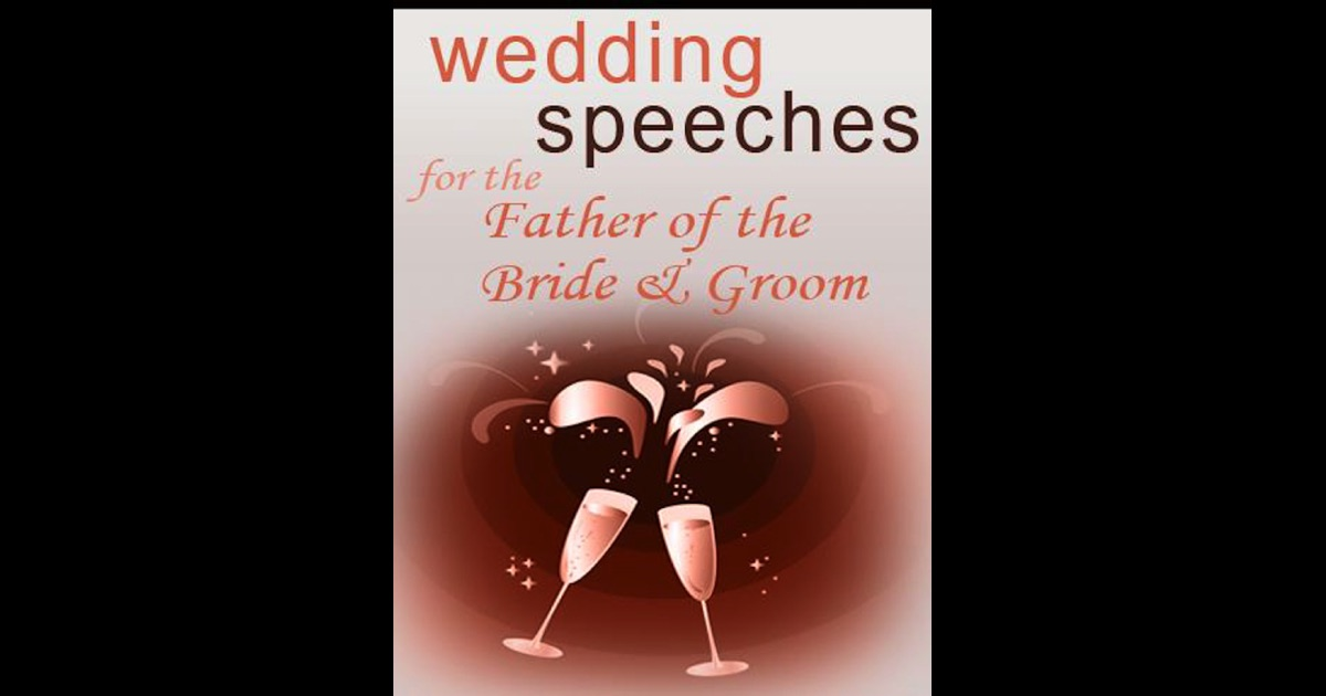 Father Of The Bride Wedding Speeches: Wedding Speeches For The Father Of The Bride & Groom By