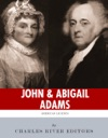 John  Abigail Adams Americas First Political Couple