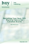 Recruiting Your Next CEO Practical Advice For Canadian Boards