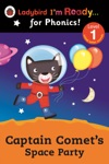 Captain Comets Space Party Ladybird Im Ready For Phonics Level 1 Enhanced Edition