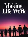 Making Life Work
