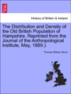 The Distribution And Density Of The Old British Population Of Hampshire Reprinted From The Journal Of The Anthropological Institute May 1889