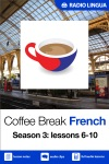 Coffee Break French Season 3 Part 2 Enhanced Version