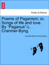 Poems Of Paganism Or Songs Of Life And Love By Paganus-L Cranmer-Byng