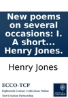 New Poems On Several Occasions I A Short Essay On The Progress Of English Poetry  XXI To Mr Stanley Apothecary By Henry Jones