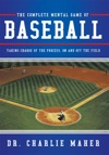 The Complete Mental Game Of Baseball